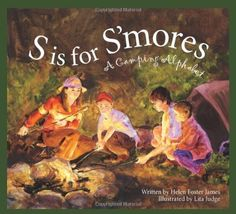 S Is for S'mores: A Camping Alphabet (Alphabet Books) by Helen Foster James, http://www.amazon.com/dp/1585363022/ref=cm_sw_r_pi_dp_LuJVrb0FZXEJJ helen foster, foster jame, camp alphabet, camping, alphabet books, alphabet alphabet, smore, sleep bear, bear press