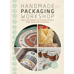 Handmade Packaging Workshop: Tips, Tools & Techniques for Creating Custom Bags, Boxes and Containers: Rachel Wiles: 9781440321207: Amazon.com: Books