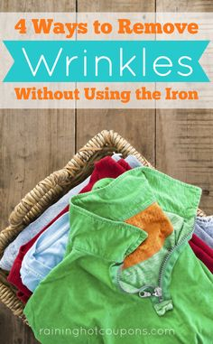 4 Ways To Remove Wrinkles Without Using The Iron