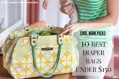 The 10 best diaper bags under $150 - all stylish, roomy, and built to last
