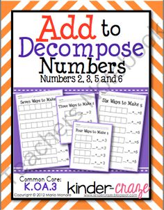 Add to Decompose! Enter for your chance to win.  Add to Decompose 2, 3, 5 and 6 - Hands On Practice for #s 2, 3, 5 and 6 (4 pages) from Kinder Craze on TeachersNotebook.com (Ends on on 10-3-2014)  Enter to win a best-selling item to help your students learn to decompose numbers in a hands-on way!