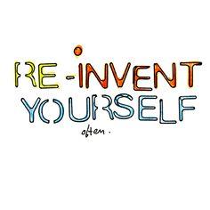 Google Image Result for http://chuckbalsamo.com/wp-content/uploads/2011/12/Reinvent-Yourself.gif