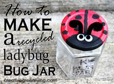 Make an upcycled lady bug bug jar - bug hunting is a great way to keep kids entertained during the summer!