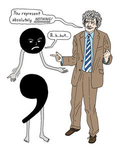 """Do not use semicolons,"" Kurt Vonnegut said.  All they do is show you've been to college."""