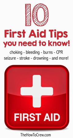 10 First Aid Tips and Skills that everyone should know! (Especially great for parents!) TheHowToCrew.com