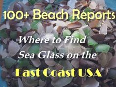 Pinterest Where to find Sea Glass East Coast 100+ Beaches