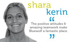 The positive attitudes and amazing teamwork make Bluewolf a fantastic place.