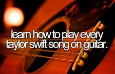 learn how to play every taylor swift song on guitar.