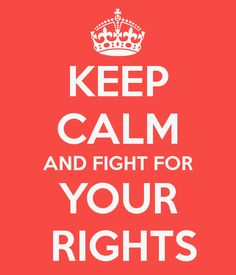 Fight for your rights.