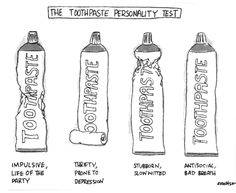 Toothpaste psychology :) ok i'm not saying the way you squeeze your toothpaste and psychological disorders are correlated (or not) but this is funny