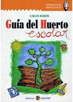 """""""Guía del huerto escolar"""" Los 12 libros más recomendados sobre medio ambiente para niños"""