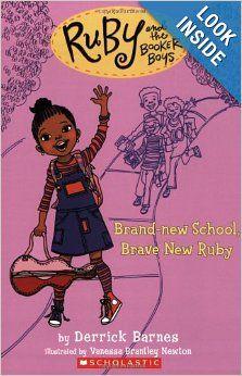 Ruby and the Booker Boys #1: Brand New School, Brave New Ruby: Derrick Barnes, Vanessa Brantley Newton: 9780545017602: Amazon.com: Books
