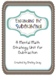 Expanding the Subtrahend: a Mental Math Strategy Unit for Subtraction