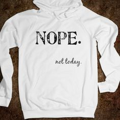 Nope Hoodie + leggings = lazy day uniform