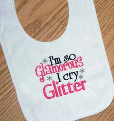 Baby Girl Bib  I'm so glamorous I cry Glitter by LittleTexasBabes, $10.00