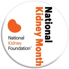 It's National Kidney Month! Share this and show your kidneys some love: www.nkfm.org