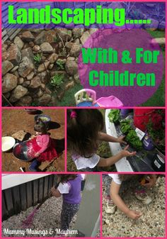 Tips for creating outdoor play spaces and strategies for landscaping with toddlers 'helping' and learning!