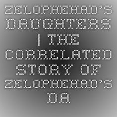 Zelophehad's Daughters | The Correlated Story of Zelophehad's Daughters