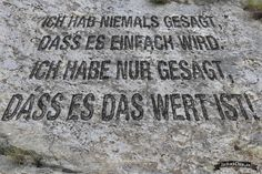 Ich hab niemals gesagt, dass es einfach wird. ich habe nur gesagt, dass es das wert ist! #quotes #zitat #sprueche © www.BlickeDeeler.de