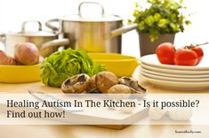 Healing Autism in The Kitchen