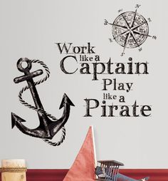 nautical themed office | Work Like a Captain...Play Like a Pirate