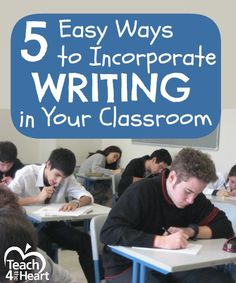 5 Easy Ways to Incorporate Writing in Your Classroom | Teach 4 the Heart