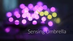 Sensing Umbrella on Vimeo sens umbrella