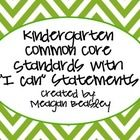 -Kindergarten Common Core Standards for Math and English/Language Arts-I can statements for each standard is included!...