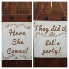 Ring Bearer Sign: Here She Comes and They Did it Lets Party  Double Sided Ring Bearer Sign! Cute and Cheeky