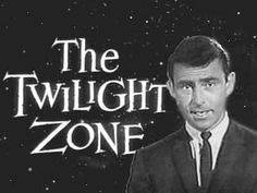The Twilight Zone---Rod Serling