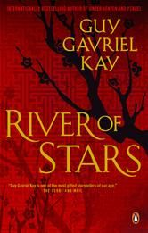 River of Stars - by Guy Gavriel Kay - From the bestselling author of Under Heaven comes an epic of prideful emperors, battling courtiers, nomadic invasions, and of a woman fighting to find her place in the world. #Kobo #eBook #CanLit