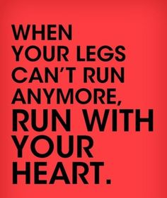 Running with your heart.