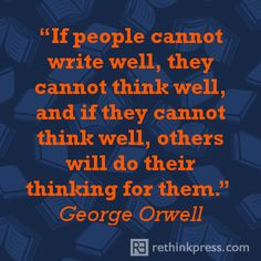 George Orwell on writing well.