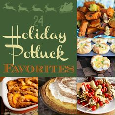 24 Holiday Potluck Recipes - Find perfect Appetizers, Sides, Main Dishes, and Desserts for your holiday parties!