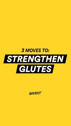 Strengthen that behind with just 3 moves! Follow Greatist on Instagram for more workouts. 💪