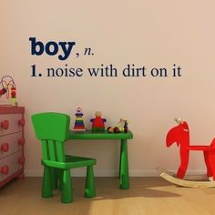 """I don't have one, but I think this could go in my girls' rooms! Just substitute """"girl"""" for """"boy"""" and it would be pretty accurate in this house! Love!"""