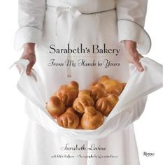 A cookbook I turn to again and again. Many of it's pages are stained with memories in the making. Sarabeth's Bakery: From My Hands to Yours