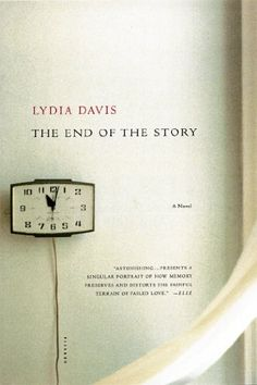 The End of the Story – Lydia Davis stori, books, worth read, book worth, lydia davis, people, 1001 book, novel, book cover