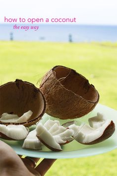 Yummy Mummy Kitchen: How to Open a Coconut