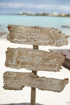 By the Sea I Pledge My Love to Thee -- LOVE a good wedding sign!! On  http://www.StyleMePretty.com/destination-weddings/2014/04/01/handmade-destination-wedding-in-turks-caicos/ Photography: Chanelle Segerius-Bruce at BrilliantStudios.com