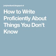 How to Write Profici