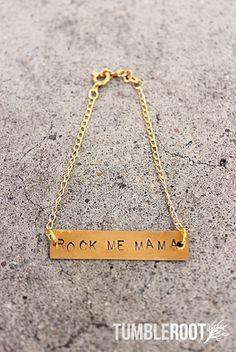 "I want it! ""Rock Me Mama"" Stamped Bracelet"