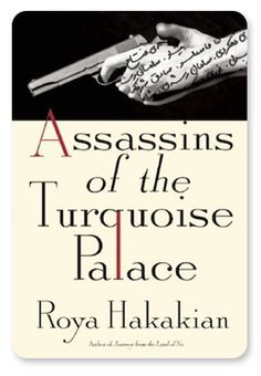 Assassins of the Turquise Palace : Mykonos Assassinations, Iran Assassinations, Saudi Ambassador, Iran Politics