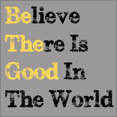 Be the good in the classroom...