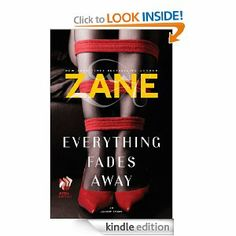 Zane's Everything Fades Away: An eShort Story by Zane.  Cover image from amazon.com.  Click the cover image to check out or request the Douglass Branch Urban Fiction kindle.