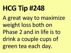 Get to drinkin' while on HCG! Green tea that is!