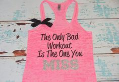 The Only Bad Workout Is The One You MISS. With BOW. Tank. Burnout. Size S-2XL. Women. Workout. Fitness. Inspire. Quote.