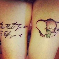 Disney tattoos - Dumbo ''The very things that hold you down are going to lift you up.''