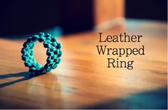 Leather wrapped ring tutorial