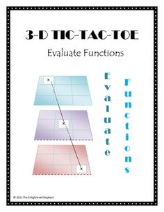 Your students can practice evaluating funtions while having fun with this 3-D tic-tac-toe game!  This 3-D game is challenging and fun